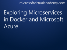 Exploring Microservices in Docker and Microsoft Azure