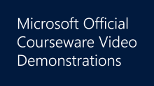 Microsoft Official Courseware VideoDemonstrations