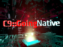 C9::GoingNative