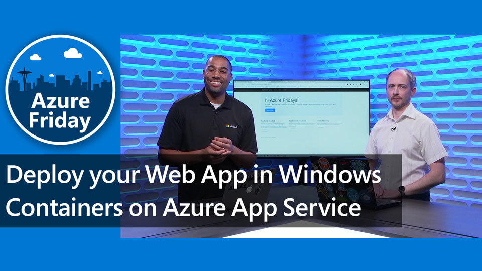 Deploy your Web App in Windows Containers on Azure App Service