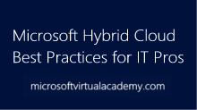 Microsoft Hybrid Cloud Best Practices for IT Pros