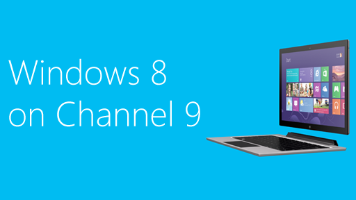 Announcing Windows 8 on Channel 9!