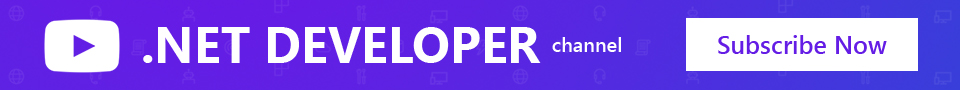 Subscribe to the dotNet Developer YouTube page Banner Ad