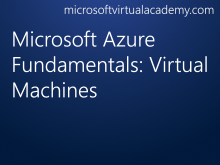 Microsoft Azure Fundamentals: Virtual Machines