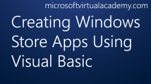 Creating Windows Store Apps Using Visual Basic