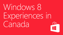 Windows 8 Experiences in Canada