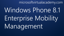 Windows Phone 8.1 Enterprise Mobility Management