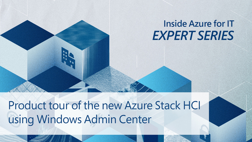 Product tour of the new Azure Stack HCI using Windows Admin Center