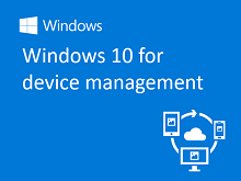 Webinar 3 - Windows 10 for devices management