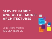 Service Fabric and actor model architectures | João Pedro Martins - Microsoft UK