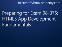 Preparing for Exam 98-375: HTML5 App Development Fundamentals