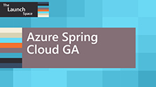 Azure Spring Cloud GA