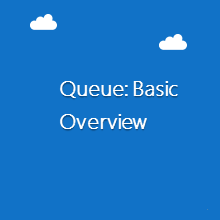 Queue: Basic Overview