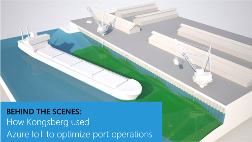 Behind the Scenes: How Kongsberg used Azure IoT to optimize port operations