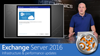 Exchange Server 2016 - Performance, architecture and compliance updates