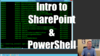 Getting Started with PowerShell for SharePoint