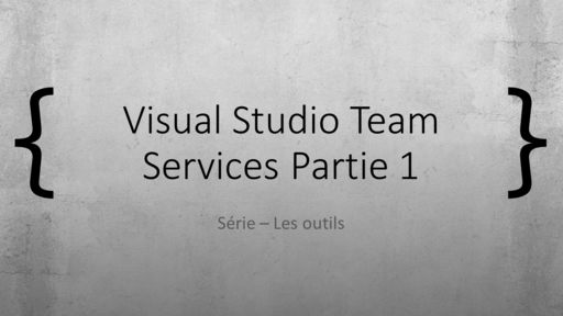 Bracket Show - Episode 13 - Visual Studio Team Services 2017 partie 1