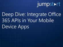 Deep Dive: Integrate Office 365 APIs in Your Mobile Device Apps