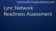 Lync Network Readiness Assessment