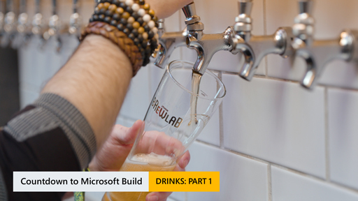 Countdown for Microsoft Build: Drinks Part 1