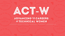 ACT-W: Advancing the Careers of Technical Womxn