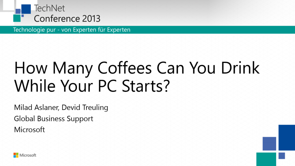 TechNet Conference: How many coffee can you drink till your PC starts?