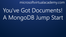 You've Got Documents! A MongoDB Jump Start