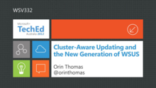 Cluster-Aware Updating and the New Generation of WSUS