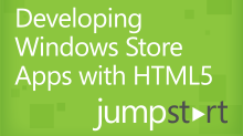 Developing Windows Store Apps with HTML5 Jump Start