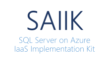 SAIIK: SQL Server on Azure IaaS Implementation Kit