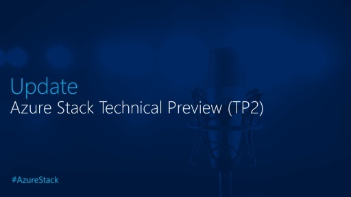 Update:  Microsoft Azure Stack Technical Preview 2 (TP2)