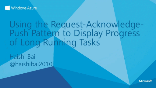 Using the Request-Acknowledge-Push Pattern to Display Progress of Long Running Tasks