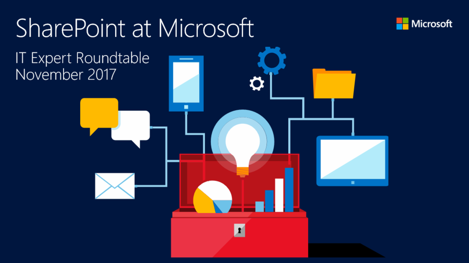 IT Expert Roundtable: SharePoint at Microsoft (November 2017)