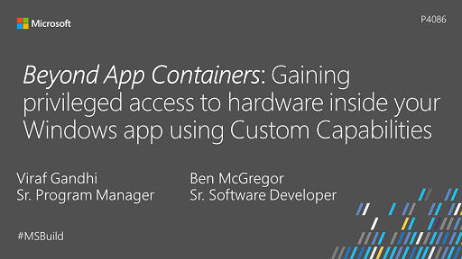 Beyond App Containers: Gaining privileged access to hardware inside your Windows app using custom capabilities