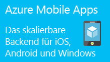 Azure Mobile Apps: Das skalierbare Backend für iOS, Android und Windows