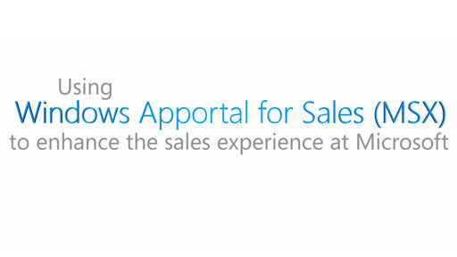 Using Windows Apportal to Enhance the Sales Experience at Microsoft