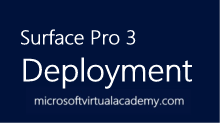 Surface Pro 3 Deployment
