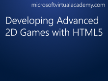 Developing Advanced 2D Games with HTML5