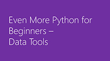 Even More Python for Beginners - Data Tools