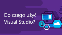 Do czego użyć Visual Studio?