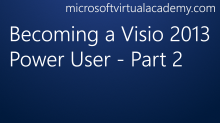 Becoming a Visio 2013 Power User - Part 2