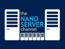 The Nano Server Channel