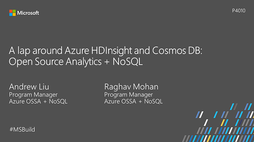 A lap around Azure HDInsight and Cosmos DB Open Source Analytics + NoSQL
