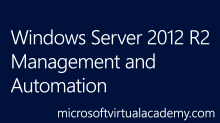 Windows Server 2012 R2 Management and Automation