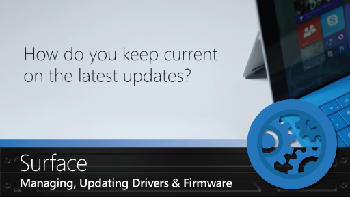 How to manage and update your drivers and firmware for Surface