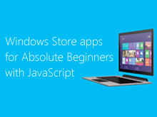 Windows Store apps for Absolute Beginners with JavaScript