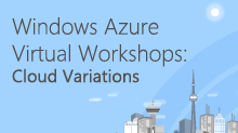 Windows Azure Virtual Workshop: Cloud Variations
