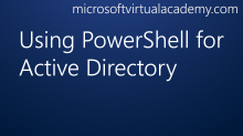 Using PowerShell for ActiveDirectory