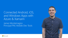 Connected iOS, Android, and Windows Apps with Azure & Xamarin
