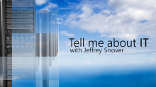 Tell me about IT with Jeffrey Snover